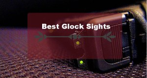 Best Glock Sights Detailed Reviews & Buying Guide