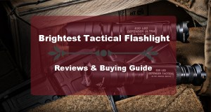Brightest Tactical Flashlight – Reviews & Buying Guide