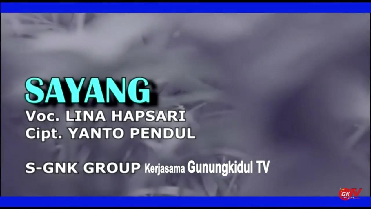 Sayang - Lina Hapsari )S-GNK dan Gunungkidul TV)