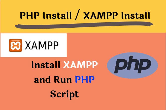Install PHP.  How to install PHP in Local system?  XAMPP installation