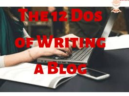 The 12 Dos and Don'ts of Writing a Blog