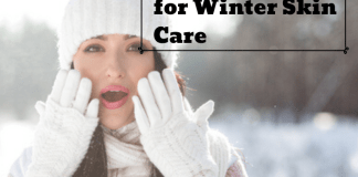10 Natural Tips for Winter Skin Care