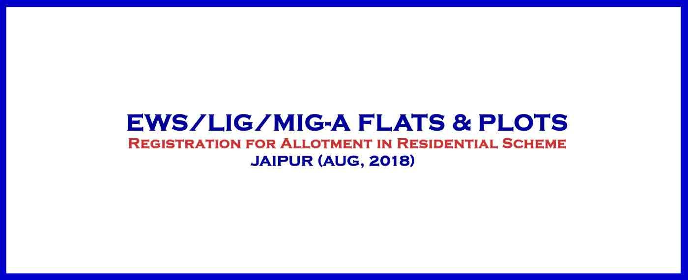 EWS LIG MIG-A वर्ग के फ्लैट & EWS LIG वर्ग के भूखण्ड JAIPUR 2018