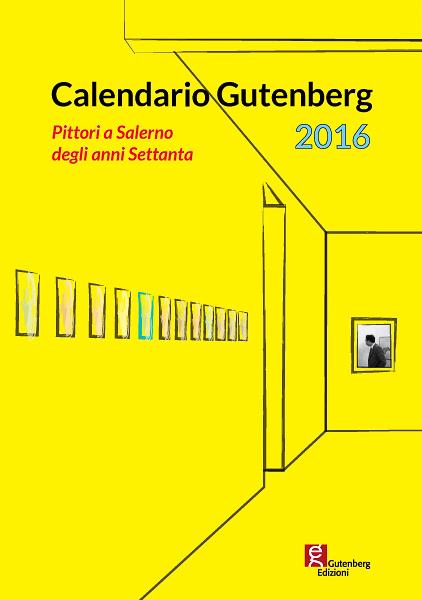 calendario gutenberg pittori a salerno anni settanta