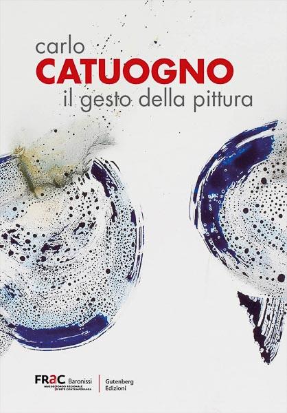 Carlo Catuogno – Il gesto della pittura