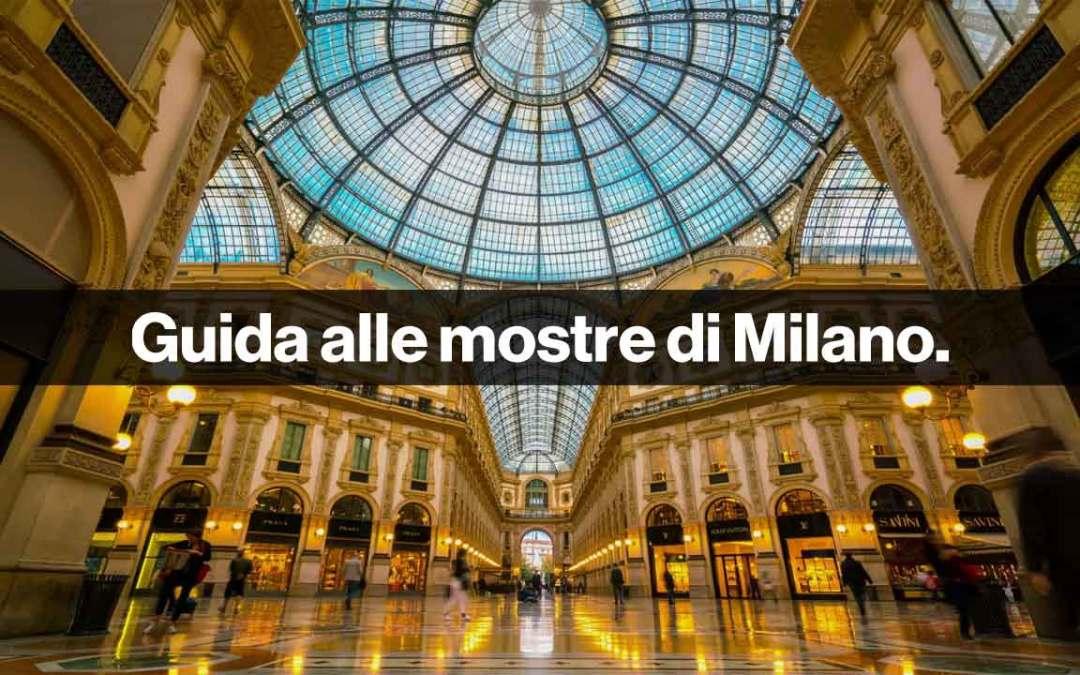 Mostre Milano: breve guida agli appuntamenti imperdibili con l'Arte