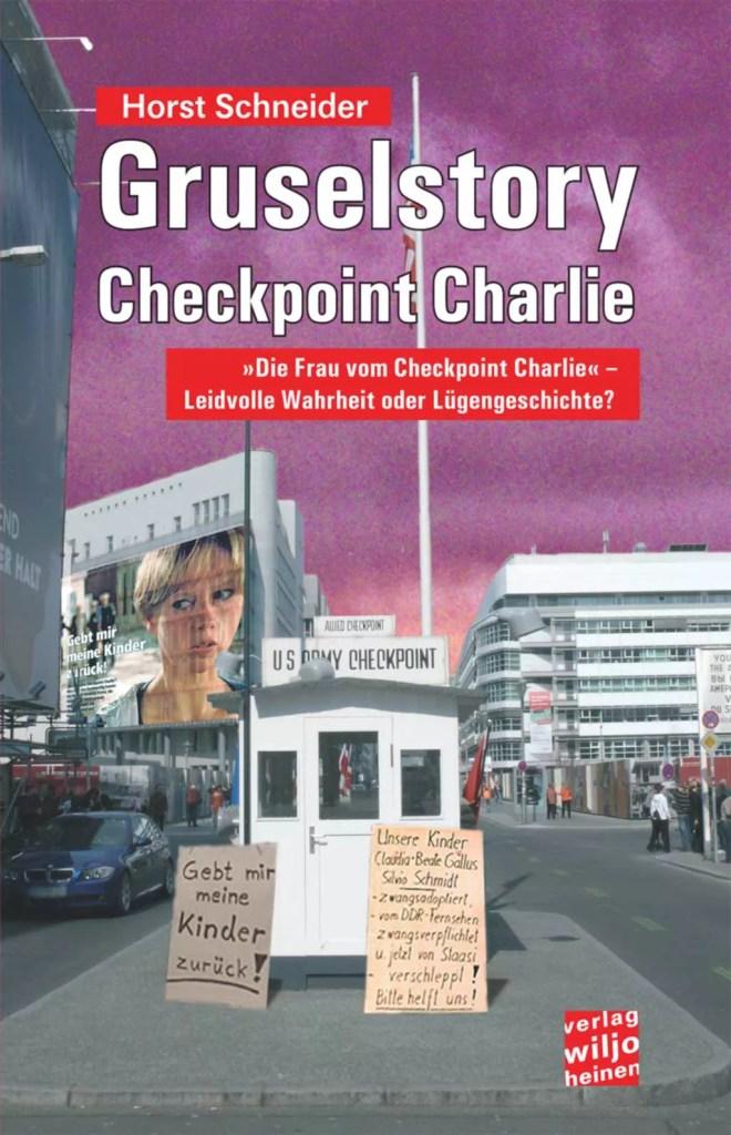 Horst Schneider: »Gruselstory Checkpoint Charlie«