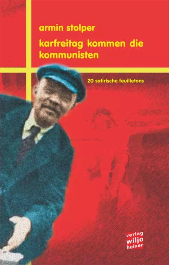 Armin Stolper : »Karfreitag kommen die Kommunisten«