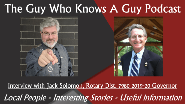 The Guy Who Knows A Guy Podcast, Jack Solomon, Rotary District Governor