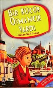 bir küçücük osmancık vardı