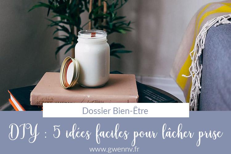 DIY : 5 idées faciles pour lâcher prise