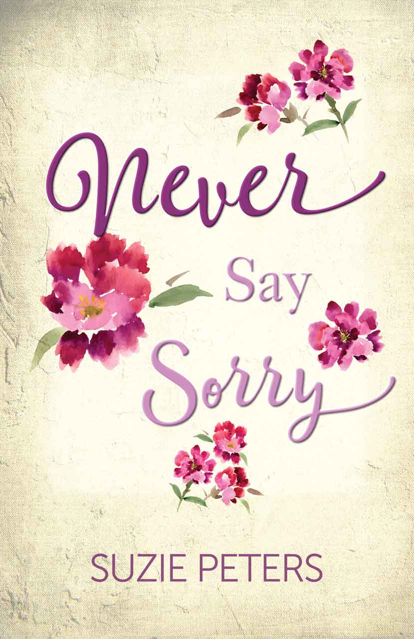 Cover image of the romantic novel 'Never Say Sorry' by Suzie Peters