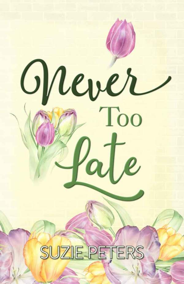 Cover image of the romantic novel 'Never Too Late' by Suzie Peters