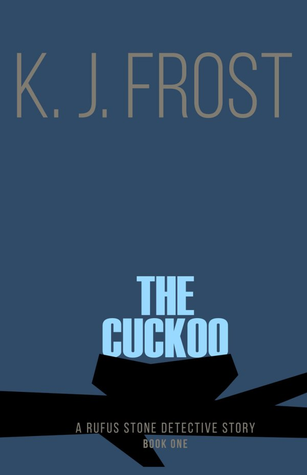 The Cuckoo, A Rufus Stone detective story, by K J Frost cover image.