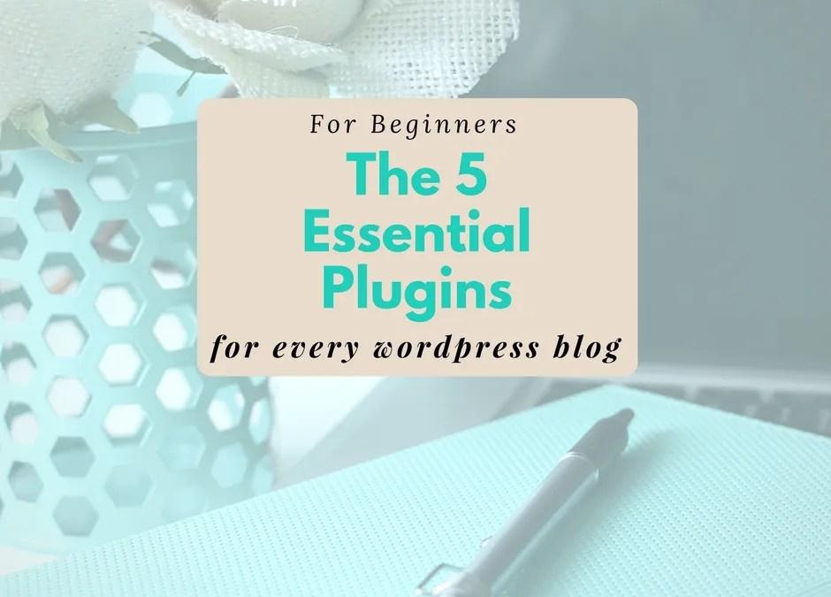 5 Essential Plugins for Every WordPress Blog
