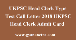 UKPSC Head Clerk Type Test Call Letter