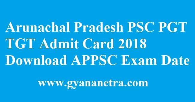 Arunachal Pradesh PSC PGT TGT Admit Card