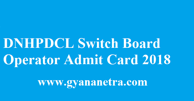 DNHPDCL Switch Board Operator Admit Card 2018