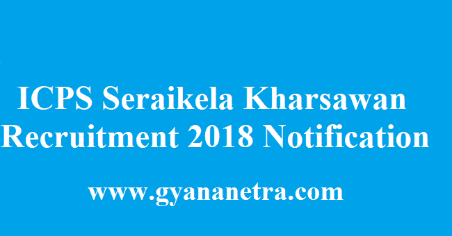 ICPS Seraikela Kharsawan Recruitment 2018