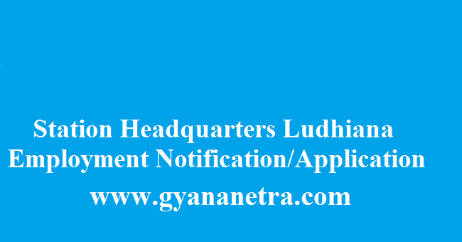 Station Headquarters Ludhiana Recruitment 2018