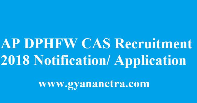AP DPHFW CAS Recruitment 2018
