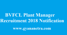 BVFCL Plant Manager Recruitment 2018