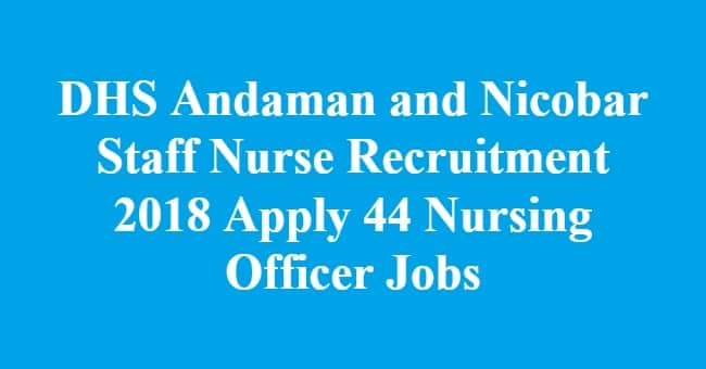 DHS Andaman and Nicobar Staff Nurse Recruitment