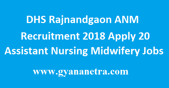 DHS Rajnandgaon ANM Recruitment