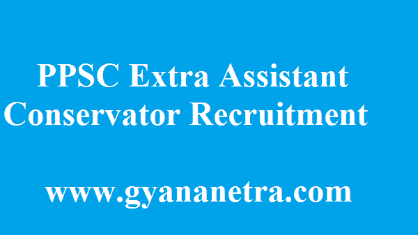 PPSC Extra Assistant Conservator Recruitment 2018