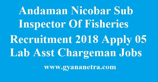 Andaman Nicobar Sub Inspector Of Fisheries Recruitment