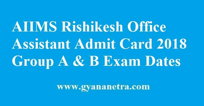 AIIMS Rishikesh Office Assistant Admit Card