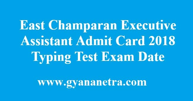 East Champaran Executive Assistant Admit Card