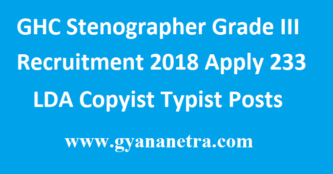 GHC Stenographer Grade III Recruitment 2018