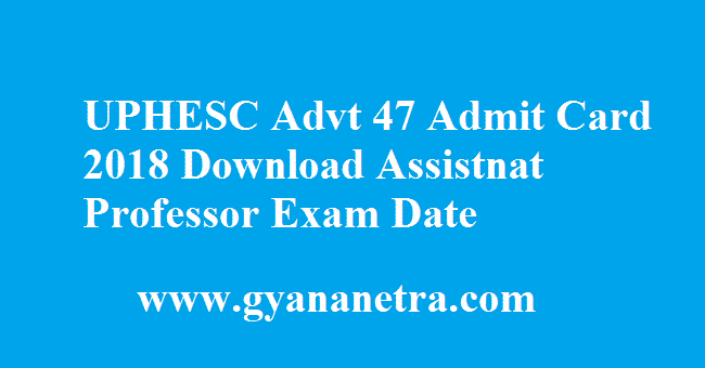 UPHESC Advt 47 Admit Card