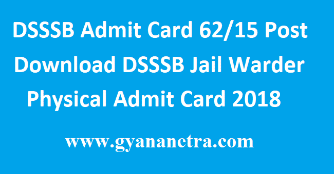 DSSSB-Admit-Card-62/15-Post