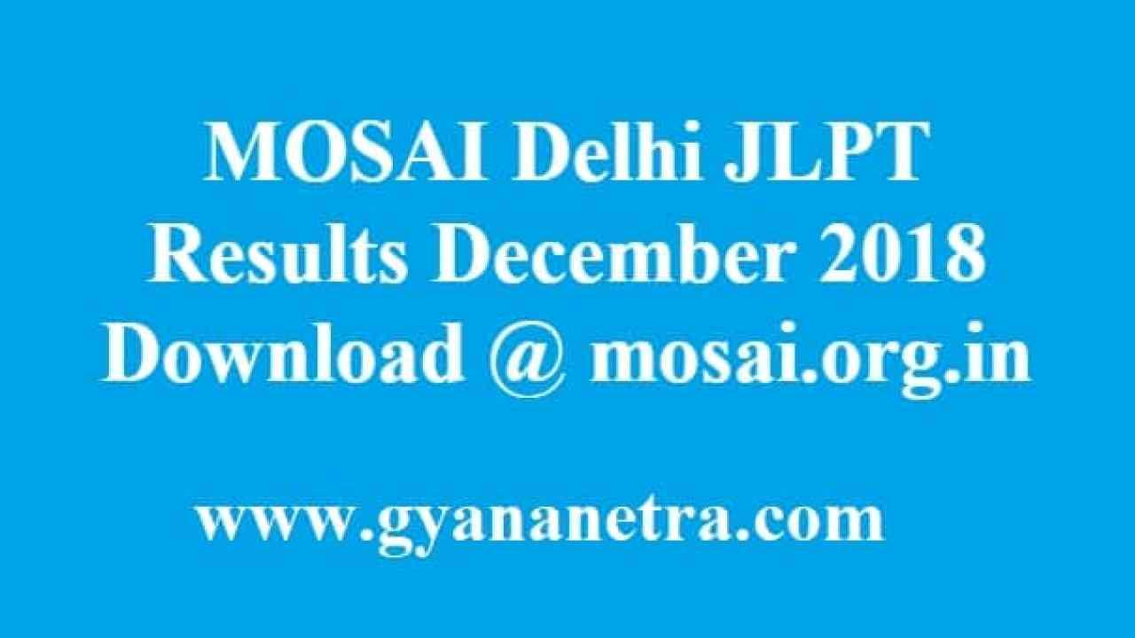 MOSAI Delhi JLPT Results December 2018 Download @ mosai org in