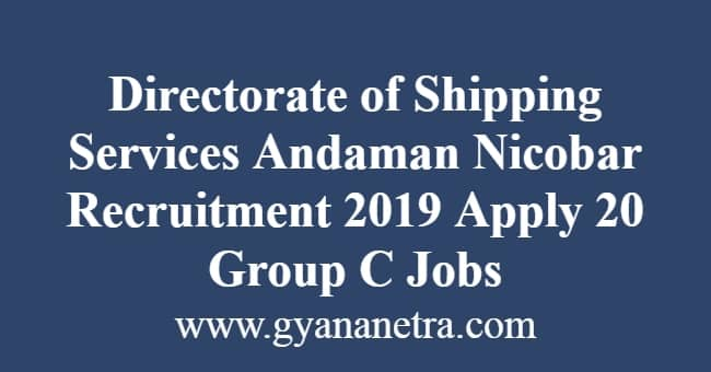 Directorate of Shipping Services Andaman Nicobar Recruitment