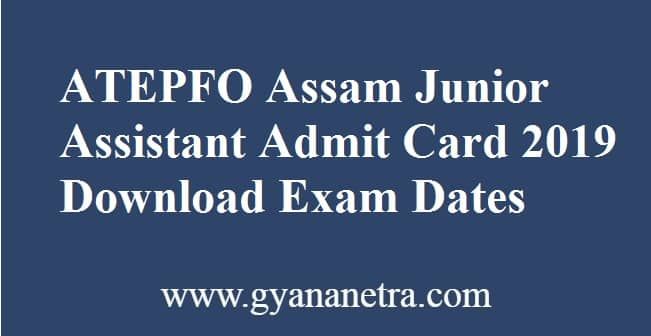 ATEPFO Assam Junior Assistant Admit Card