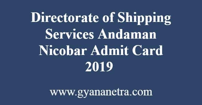 Directorate of Shipping Services Andaman Nicobar Admit Card