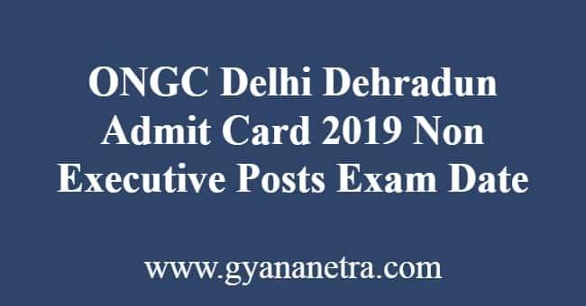 ONGC Delhi Dehradun Admit Card