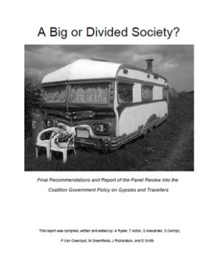 Front page of 'A Big or Divided Society? Final Recommendations and Report of the Panel Review into the Coalition Government Policy on Gypsies and Travellers'