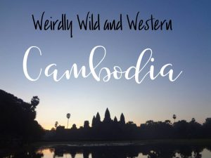 Weirdly Wild and Western Cambodia