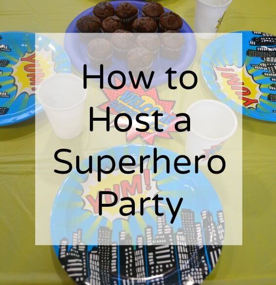 How to Host a Superhero Party