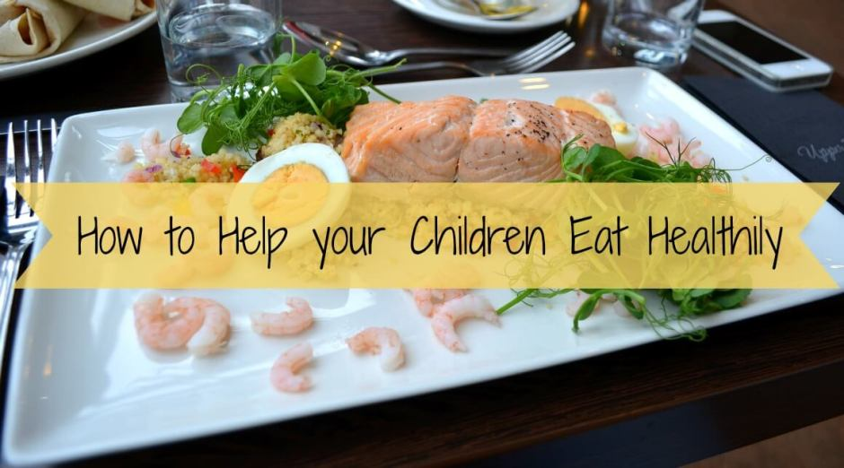 How to help your children eat healthily