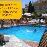 5 Reasons Why You Should Book an All Inclusive Holiday