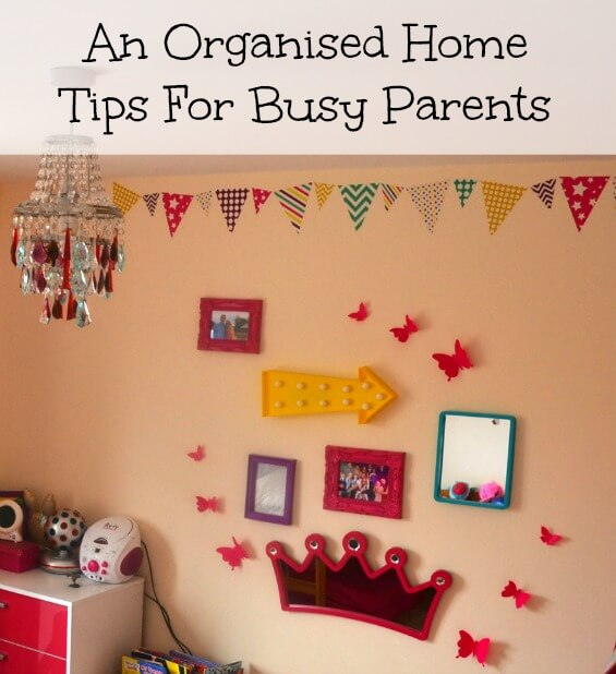 An Organised Home – Tips For Busy Parents