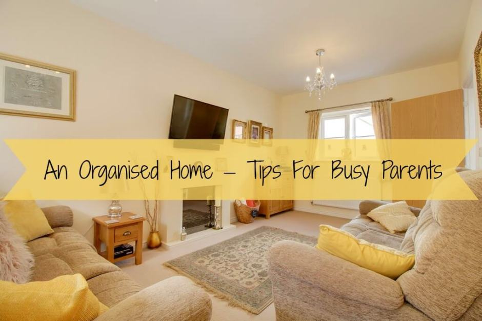 An organised home - Tips for busy parents