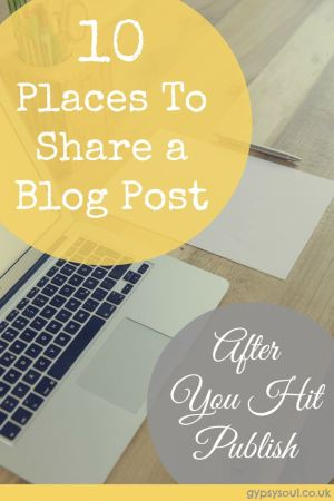 10 Places to Share your Blog Post after you Hit Publish