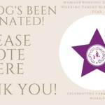 I've Been Nominated for Working Parent Blogger of the Year!