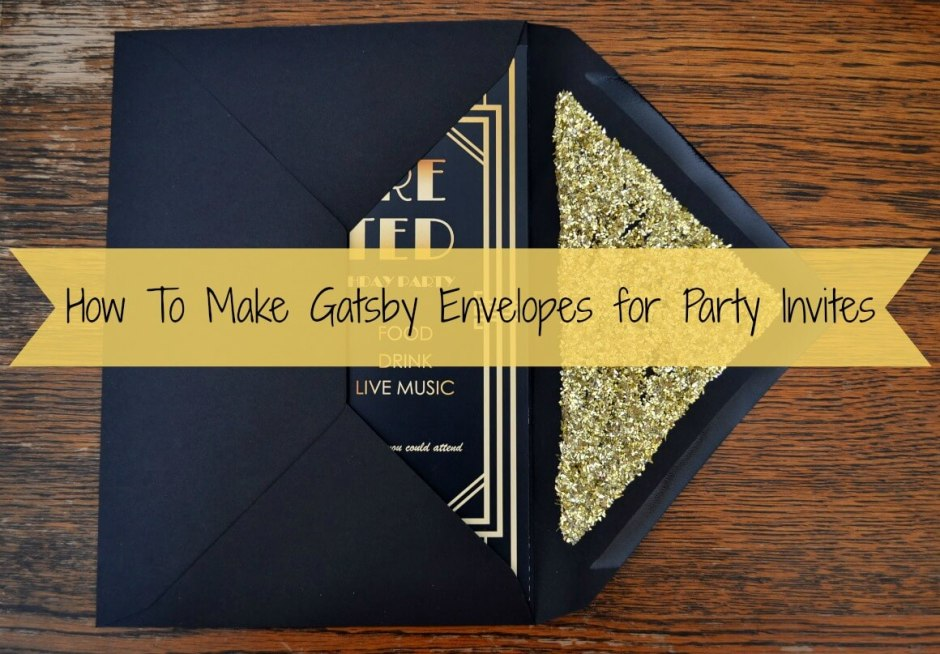 How To Make Gatsby Envelopes for Party Invites